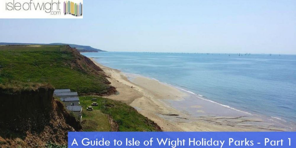 A Guide to Holiday Parks on the Isle of Wight – Part 1