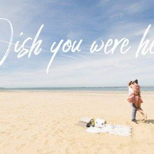 Wish YOU were HERE? – Newsletter